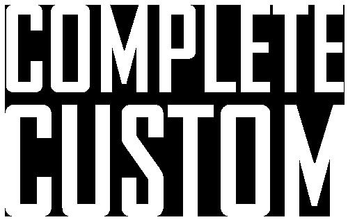 COMPLETE CUSTOM